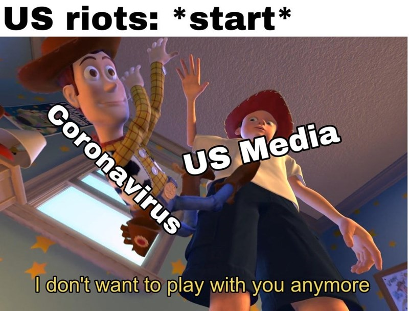 Cartoon - US riots: *start* Coronavirus US Media I don't want to play with you anymore