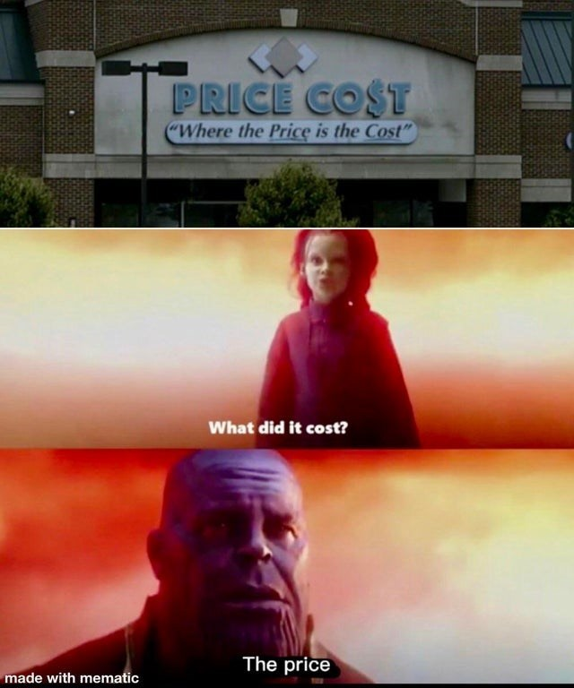 "Text - PRICE COST ""Where the Price is the Cost"" What did it cost? The price made with mematic"