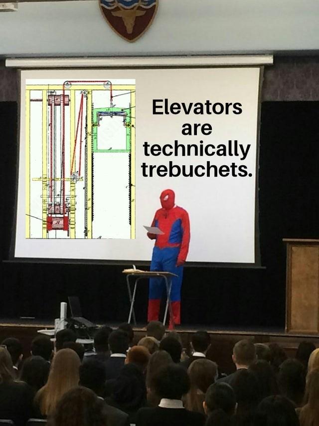 Text - Elevators are technically trebuchets.