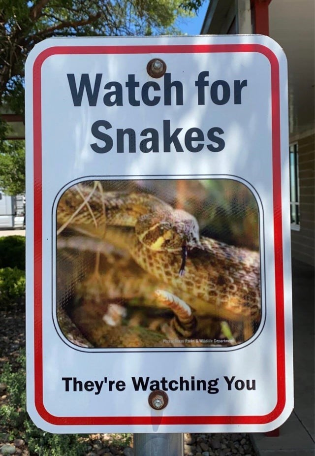 Signage - Watch for Snakes Pa o Parks&Wile Departm They're Watching You