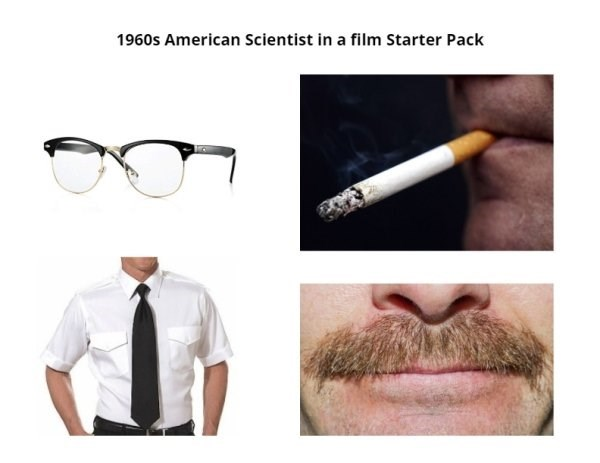 starter pack meme showing what an american scientist stereotypical looked like in the 1960's