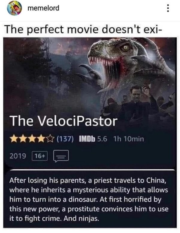 funny meme showing what the perfect movie may look like with a dinosaur a priest and ninjas