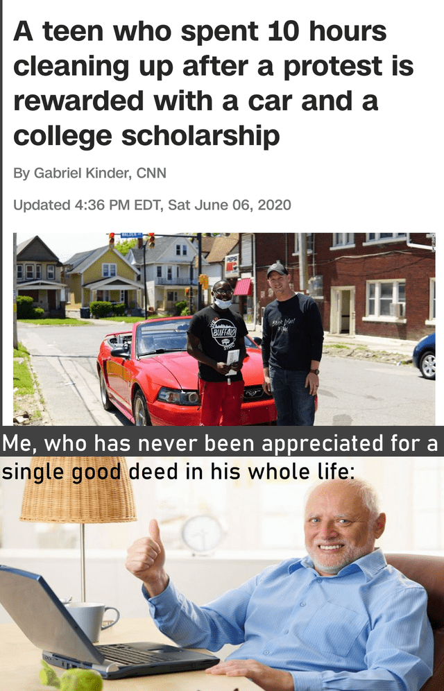 Motor vehicle - A teen who spent 10 hours cleaning up after a protest is rewarded with a car and a college scholarship By Gabriel Kinder, CNN Updated 4:36 PM EDT, Sat June 06, 2020 BIFFA Me, who has never been appreciated for a single good deed in his whole life: