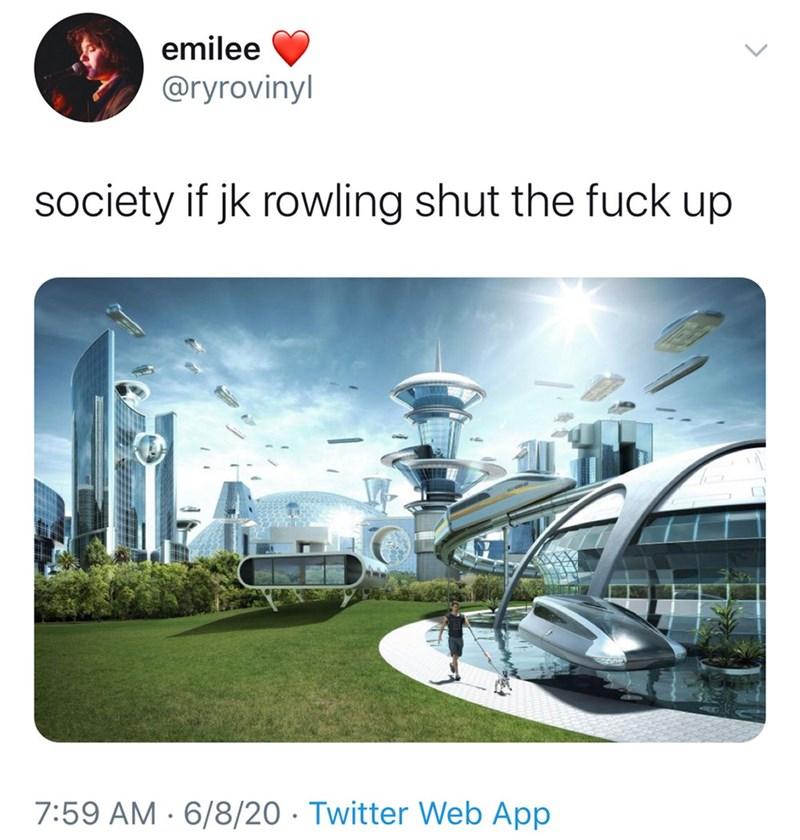 Architecture - emilee @ryrovinyl society if jk rowling shut the fuck up 7:59 AM · 6/8/20 · Twitter Web App