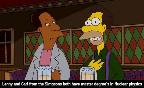 Cartoon - Lenny and Carl from the Simpsons both have master degree's in Nuclear physics