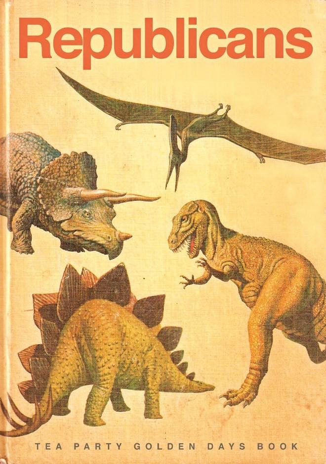 Dinosaur - Republicans TEA PARTY G OLDEN DAYS воок