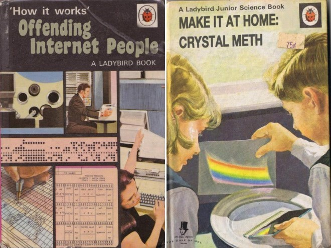 Newspaper - 'How it works' A Ladybird Junior Science Book MAKE IT AT HOME: Offending Internet People CRYSTAL METH 75 A LADYBIRD BOOK ... W.DUKE r UNL
