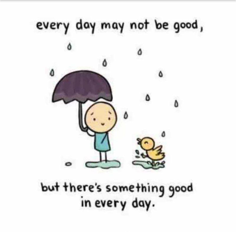 Cartoon - every day may not be good, but there's something good in every day.