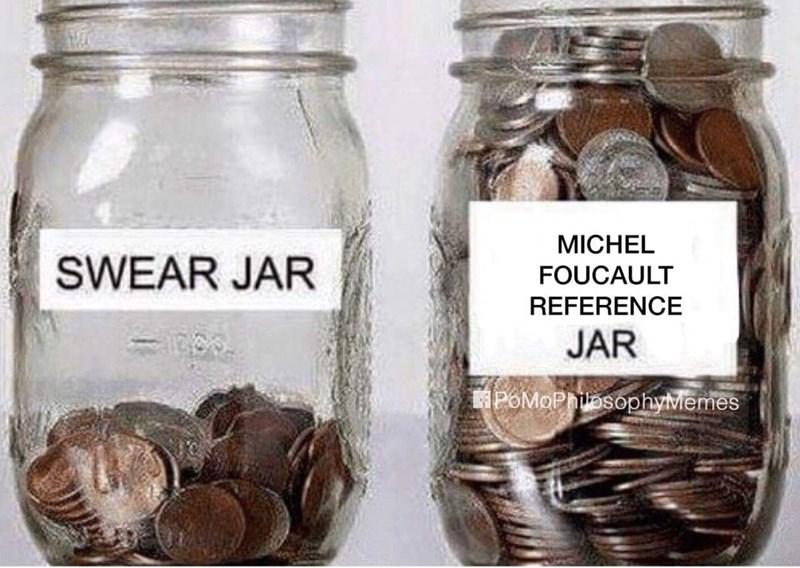 Mason jar - MICHEL SWEAR JAR FOUCAULT REFERENCE JAR POMOPhilasophyMemes