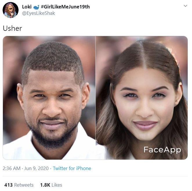 Face - Loki #GirlLikeMeJune19th @EyesLikeShak Usher FaceApp 2:36 AM Jun 9, 2020 · Twitter for iPhone 413 Retweets 1.8K Likes >