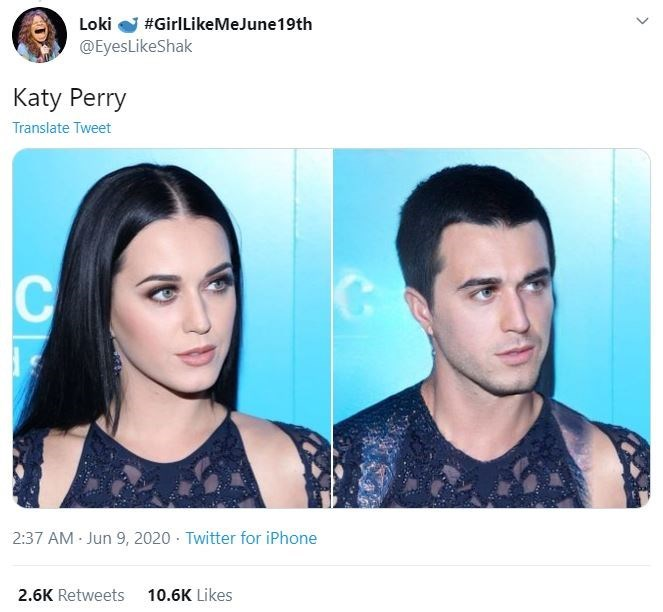Face - Loki #GirlLikeMeJune19th @EyesLikeShak Katy Perry Translate Tweet C 2:37 AM Jun 9, 2020 · Twitter for iPhone 2.6K Retweets 10.6K Likes