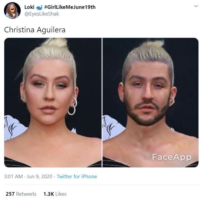 Face - Loki #GirlLikeMeJune19th @EyesLikeShak Christina Aguilera FaceApp 3:01 AM Jun 9, 2020 · Twitter for iPhone 257 Retweets 1.3K Likes