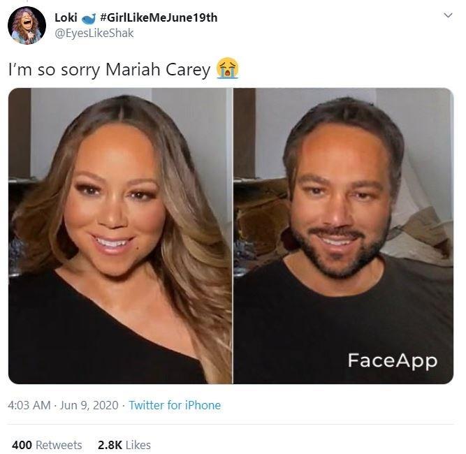 Face - Loki #GirlLikeMeJune19th @EyesLikeShak I'm so sorry Mariah Carey fa FaceApp 4:03 AM Jun 9, 2020 - Twitter for iPhone 400 Retweets 2.8K Likes >