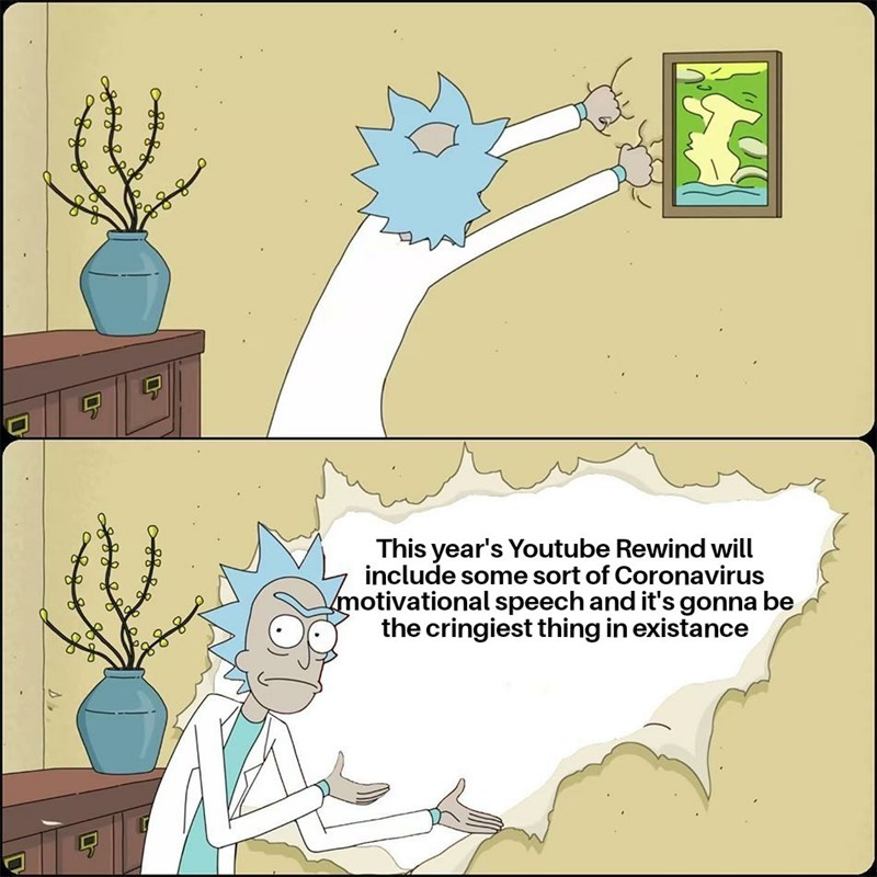 Cartoon - This year's Youtube Rewind will include some sort of Coronavirus motivational speech and it's gonna be the cringiest thing in existance