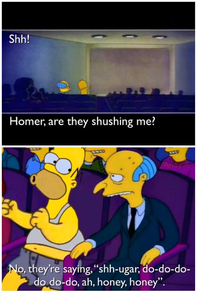 """Cartoon - Shh! Homer, are they shushing me? Andy K No, they're saying,""""shh-ugar, do-do-do- do do-do, ah, honey, honey""""."""