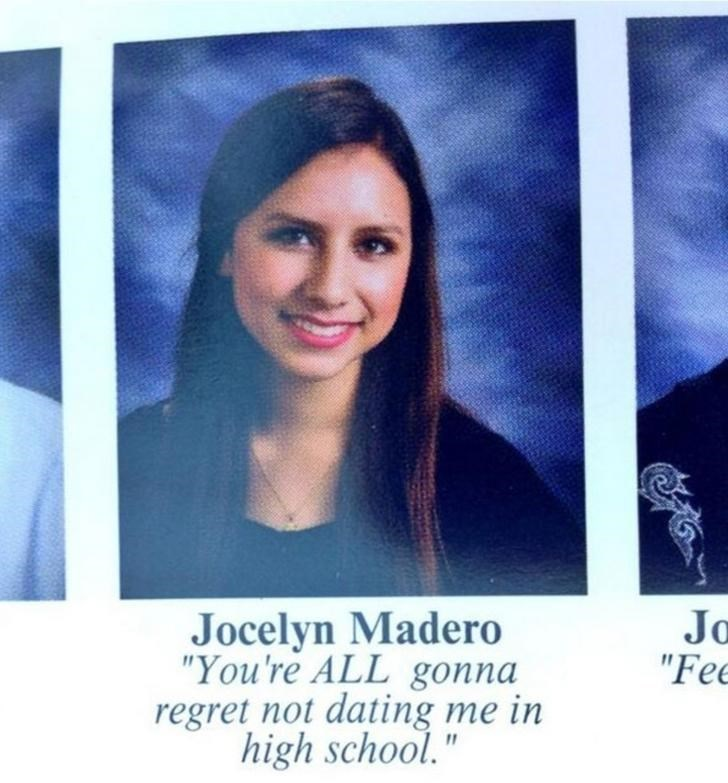 """Face - Jocelyn Madero """"You're ALL gonna regret not dating me in high school."""" Ja """"Fee"""