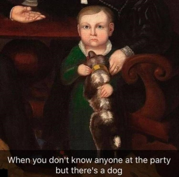 When you don't know anyone at the party but there's a dog painting of a small child with a serious expression holding a dog