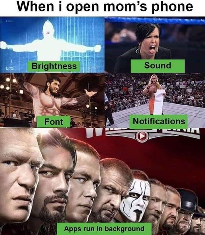 Funny meme using pro wrestling to depict moms with smartphones | When i open mom's phone Brightness Font Sound Notifications Apps run in background