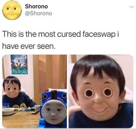 "Funny tweet that reads, ""This is the most cursed faceswap I have ever seen"" above creepy pictures of a toddler's face swapped with Thomas the Tank Engine's"