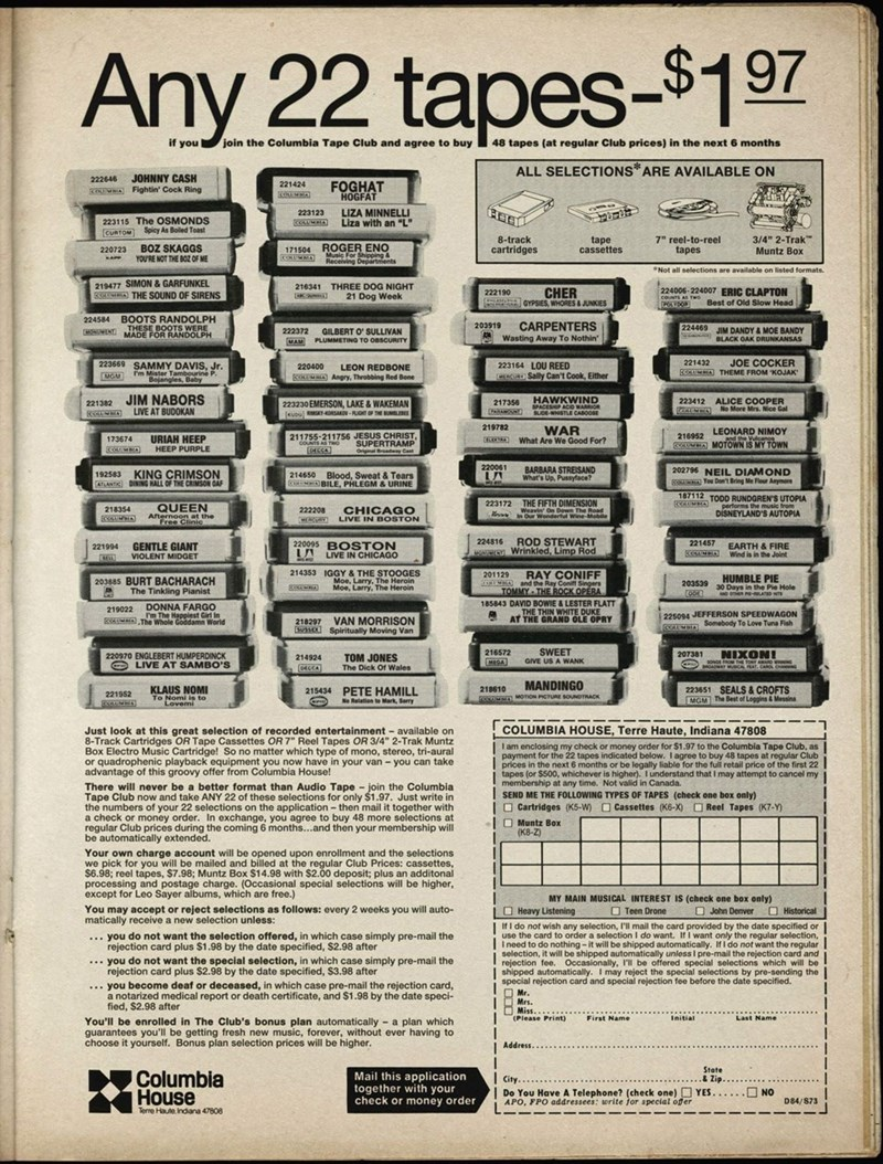 """Vintage advertisement Any 22 $apes-$197 ALL SELECTIONS ARE AVAILABLE ON ROGER ENO QUEEN unu BUR' 'ACHARAC* uve AT CHICAGO no s TON VAN w)"""" RISON PETE HAMILL ROD STEWART RAY CONIFF swtEt r COLUMBIA HOUSE. Terre H.ut., Indiana OA Cassette. OA ya- o' '0.'22 - n Oepwt.• You •very 2 the —y cud by the S'"""