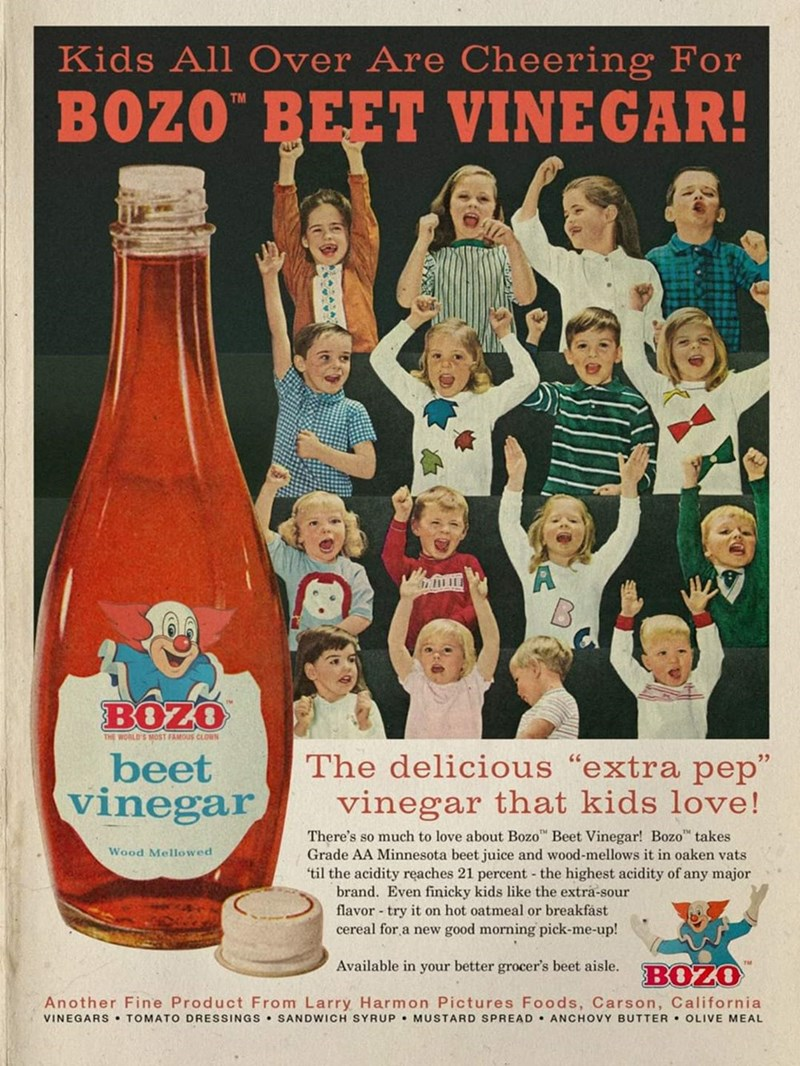 """Vintage advertisement - Kids All Over Are Cheering For BOZO"""" BEET VINEGAR! BOZO THE WORLD'S MOST FAMOUS CLOWN The delicious """"extra pep"""" vinegar that kids love! beet vinegar There's so much to love about Bozo"""" Beet Vinegar! Bozo"""" takes Grade AA Minnesota beet juice and wood-mellows it in oaken vats 'til the acidity reaches 21 percent the highest acidity of any major brand. Even finicky kids like the extra-sour flavor - try it on hot oatmeal or breakfast cereal for a new good morning pick-me-up! W"""