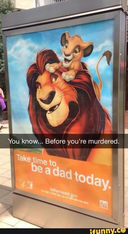 Animated cartoon - You know... Before you're murdered. Take time to be a dad today. fatherhood.go Ww d ly Ad Council ifunny.co