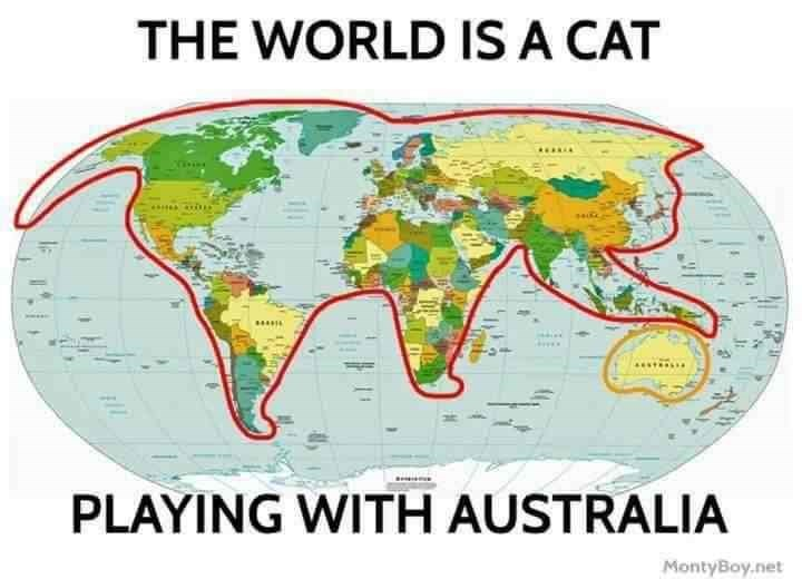 World - THE WORLD IS A CAT PLAYING WITH AUSTRALIA MontyBoy.net