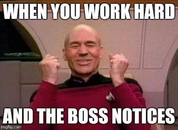 Internet meme - WHEN YOU WORK HARD AND THE BOSS NOTICES imgflip.com