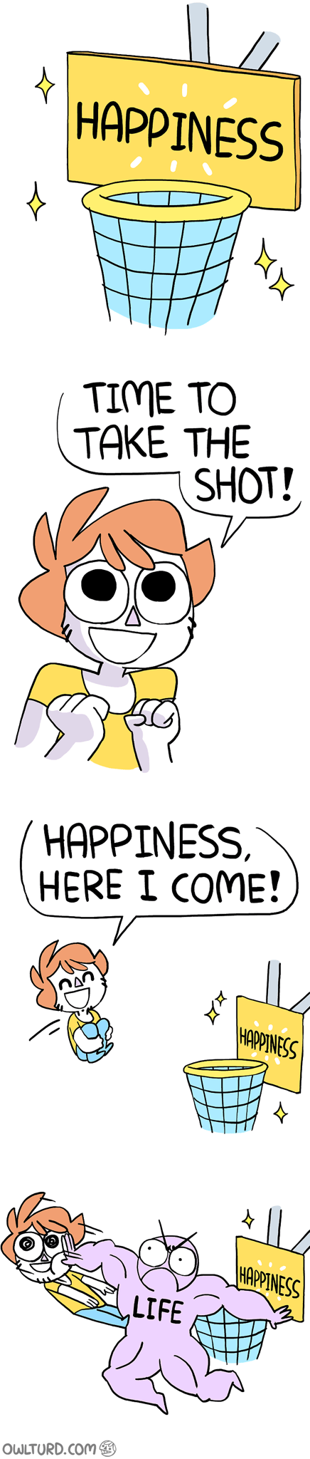 Cartoon - HAPPINESS TIME TO TAKE THE SHOT! HAPPINESS, HERE I COME! SSANIGBA  HAPPINESS LIFE OWLTURD.COM 9