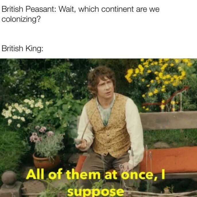 Adaptation - British Peasant: Wait, which continent are we colonizing? British King: All of them at once, I suppose