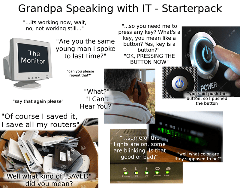 starterpack of how it is having Grandpa on the phone with tech support for a very simple issue