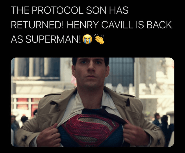 Text - THE PROTOCOL SON HAS RETURNED! HENRY CAVILL IS BACK AS SUPERMAN!