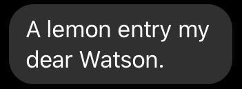 Font - A lemon entry my dear Watson.