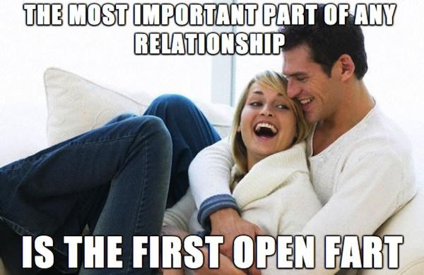 Text - Facial expression - THE MOST IMPORTANT PART OF ANY RELATIONSHIP IS THE FIRST OPEN FART