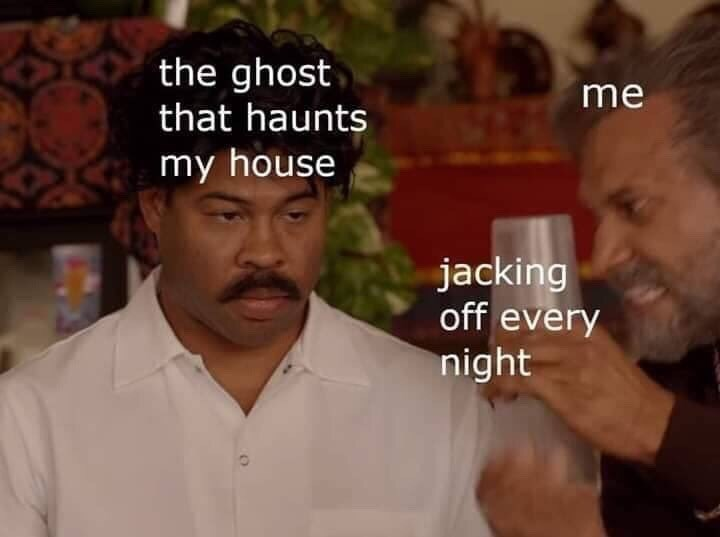 Facial expression - the ghost that haunts me my house jacking off every night
