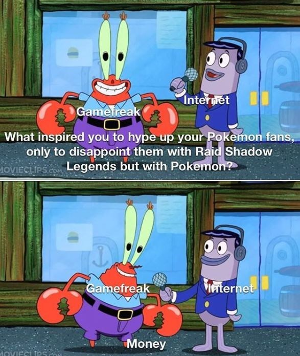 Cartoon - Internet Gamefreak What inspired you to hype up your Pokemon fans, only to disappoint them with Raid Shadow OVIECLIPSC Legends but with Pokemon? Gamefreak Maternet Money