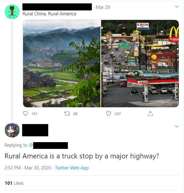 Screenshot - Mar 29 Rural China, Rural America EXON IFTS MeDon LEXON 191 27 68 247 Replying to @ Rural America is a truck stop by a major highway? 2:52 PM - Mar 30, 2020 · Twitter Web App 101 Likes