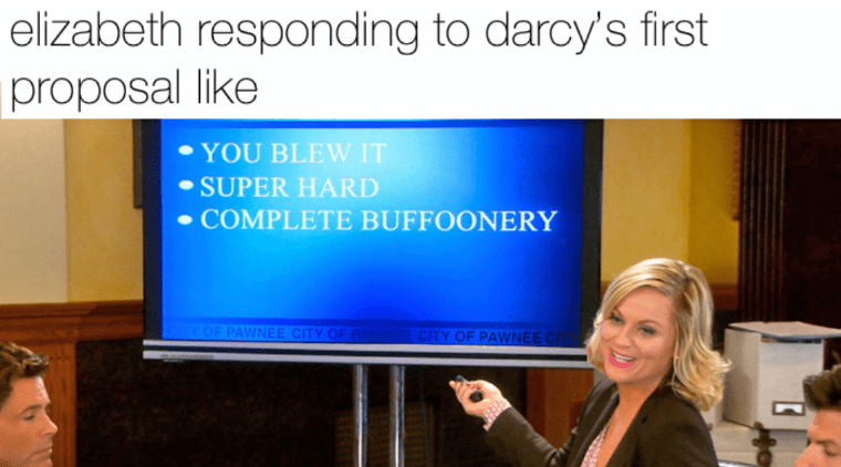Presentation - elizabeth responding to darcy's first proposal like YOU BLEW IT SUPER HARD COMPLETE BUFFOONERY Y OF PAWNEE CITY OF CITY OF PAWNEEC
