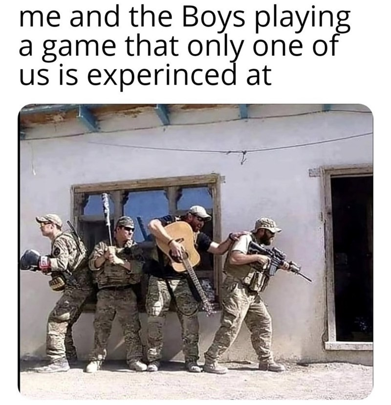 Soldier - me and the Boys playing a game that only one of us is experinced at