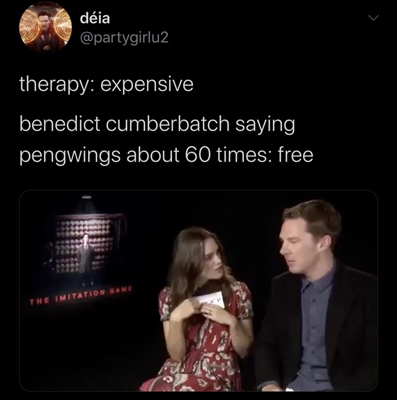 Text - déia @partygirlu2 therapy: expensive benedict cumberbatch saying pengwings about 60 times: free THE IMITATION GAME