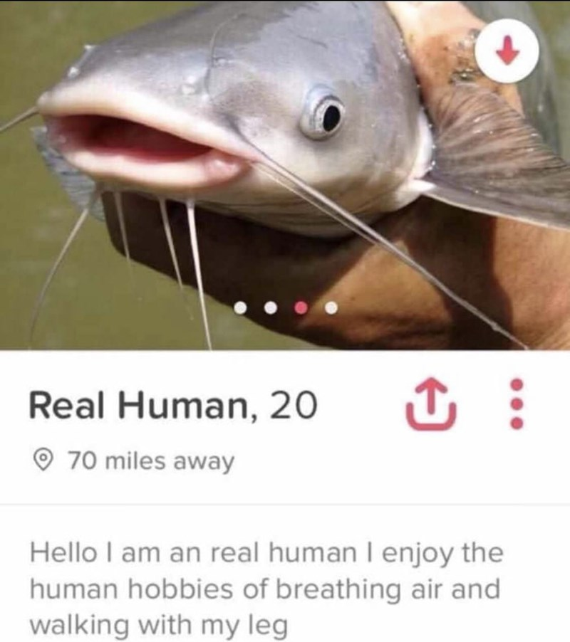 Fish - Real Human, 20 70 miles away Hello I am an real human I enjoy the human hobbies of breathing air and walking with my leg ...