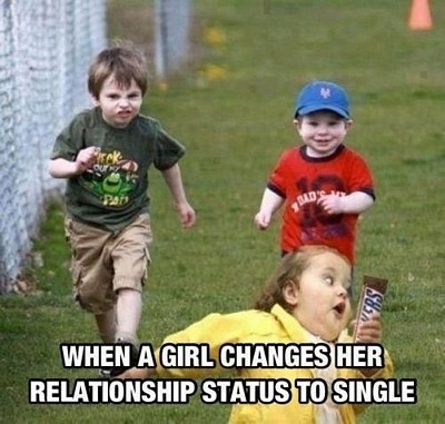 Text - Play - durky BAD'S WHEN A GIRL CHANGES HER RELATIONSHIP STATUS TO SINGLE