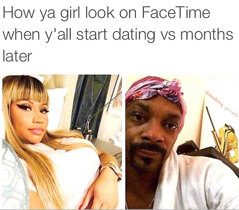 Text - Face - How ya girl look on FaceTime when y'all start dating vs months later amaking people