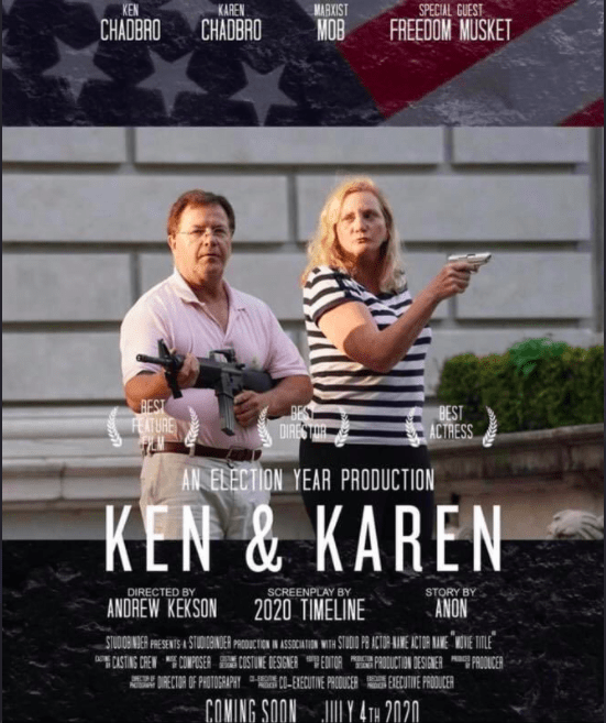 """Poster - KEN KAREN CHADBRO MARKIST SPECIAL GUEST CHADBRO MOB FREEDOM MUSKET REST FETURE BEST ACTRESS DIRES TOR AN ELECTION YEAR PRODUCTION KEN & KAREN DIRECTED BY ANDREW KEKSON SCREENPLAY BY 2020 TIMELINE STORY BY ANON STUDOBNIER PRESENTS A STUDONDER PRCDUCTON IN ASSICATION WITH STUDO PA ACTOA AIME ATOR NANE MOVE TILE """" ASTING CREN """"E COMPOSER CISTUNE DESGNER EDTOR """"POUCTION DESIGEA PROUCER COMING SOON JL Y 4TH 2020."""