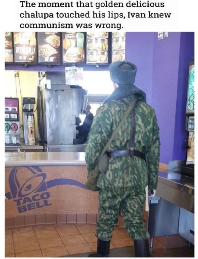 Military uniform - The moment that golden delicious chalupa touched his lips, Ivan knew communism was wrong. TACO BELL