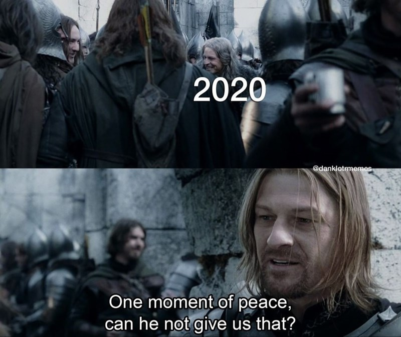 People - 2020 @danklotrmemes One moment of peace, can he not give us that?