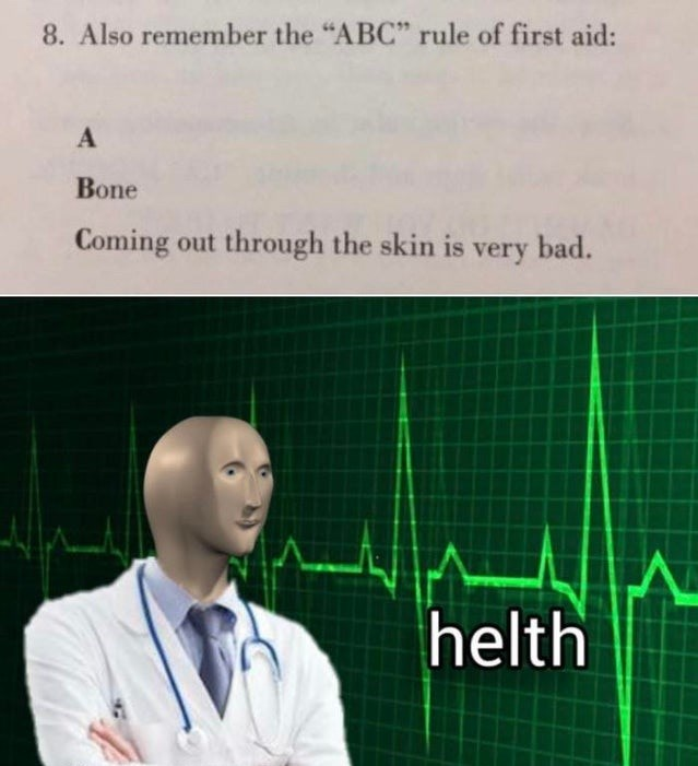 """Text - 8. Also remember the """"ABC"""" rule of first aid: A Bone Coming out through the skin is very bad. helth"""