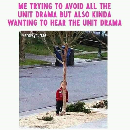 Tree - ME TRYING TO AVOID ALL THE UNIT DRAMA BUT ALSO KINDA WANTING TO HEAR THE UNIT DRAMA @snarkynurses