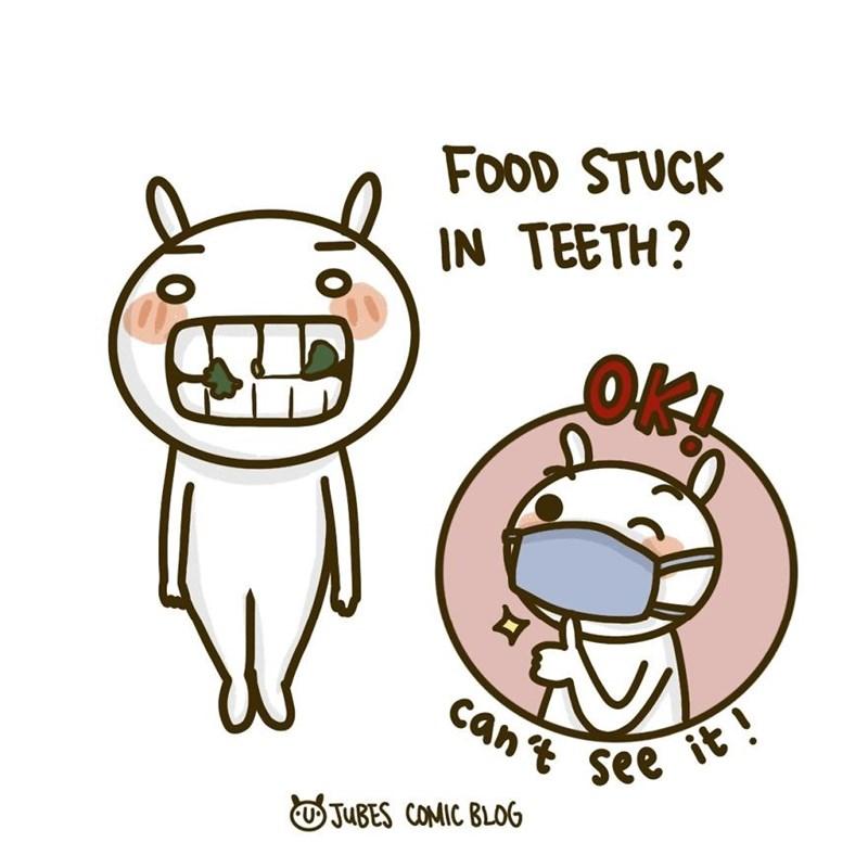 Cartoon - FOOD STUCK IN TEETH? OK! cant see it ! O JUBES COMIC BLOG
