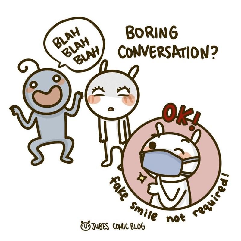 Cartoon - BLAH BLAH BLAH BORING CONVERSATION? OK! Smile O JUBES COMIC BLOG not fake required